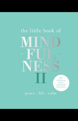 Little Book of Mindfulness II: Peace Life Calm