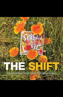 The Shift: Awakening into This Aquarian Age