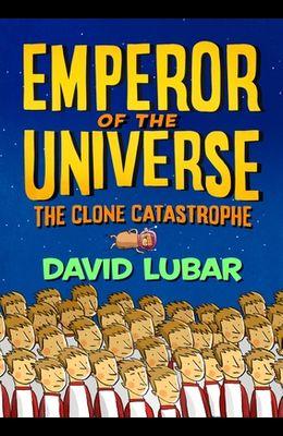 The Clone Catastrophe: Emperor of the Universe