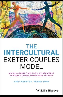The Intercultural Exeter Couples Model: Making Connections for a Divided World Through Systemic-Behavioral Therapy