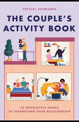 The Couple's Activity Book: 70 Interactive Games to Strengthen Your Relationship