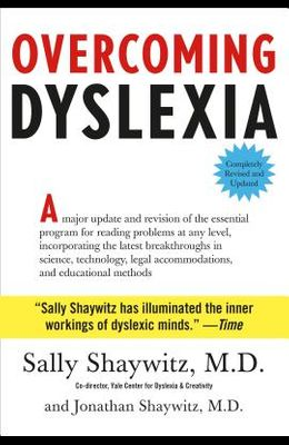 Overcoming Dyslexia: Second Edition, Completely Revised and Updated