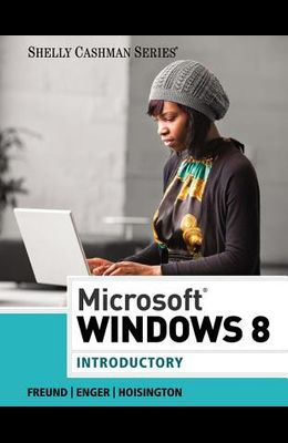 Microsoft Windows 8: Introductory (Shelly Cashman Series)
