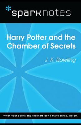 Harry Potter and the Chamber of Secrets (Sparknotes Literature Guide)