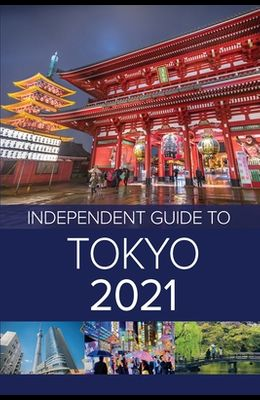 The Independent Guide to Tokyo 2021