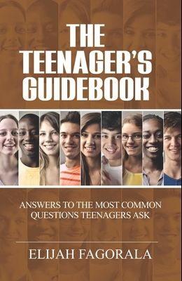The Teenager's Guidebook: Answers to the most common questions on your teenager's mind