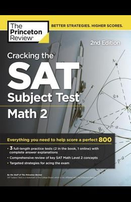 Cracking the SAT Subject Test in Math 2, 2nd Edition: Everything You Need to Help Score a Perfect 800
