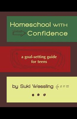 Homeschool with Confidence: a goal-setting guide for teens