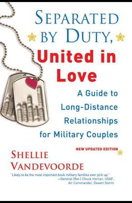 Separated by Duty, United in Love: Guide to Long-Distance Relationships for Military Couples