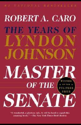 Master Of The Senate: The Years of Lyndon Johnson