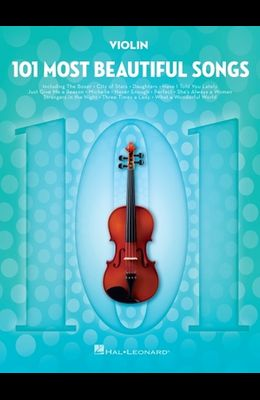 101 Most Beautiful Songs: For Violin