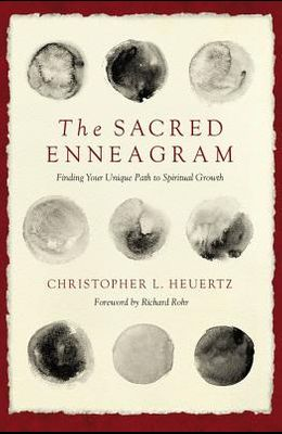 The Sacred Enneagram: Finding Your Unique Path to Spiritual Growth