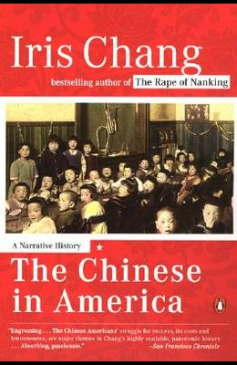 The Chinese in America: A Narrative History