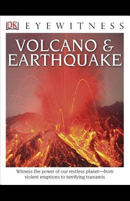 DK Eyewitness Books: Volcano and Earthquake: Witness the Power of Our Restless Planet from Violent Eruptions to Terrifying Tsunamis