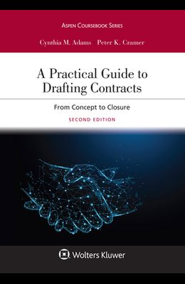 A Practical Guide to Drafting Contracts: From Concept to Closure