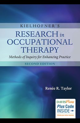 Kielhofner's Research in Occupational Therapy: Methods of Inquiry for Enhancing Practice