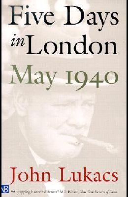 Five Days in London: May 1940