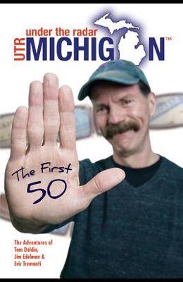 Under the Radar Michigan: The First 50