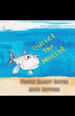 Gullet The Mullet: For both boys and girls ages 3-6 Grades: k-1.