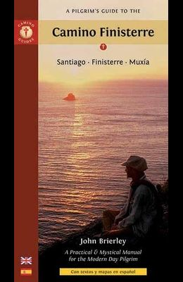 A Pilgrim's Guide to the Camino Finisterre: Santiago - Finisterre - Muxía