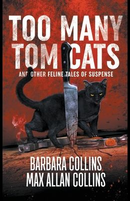 Too Many Tom Cats: And Other Feline Tales of Suspense