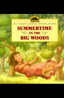 Summertime in the Big Woods (Little House)