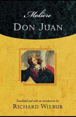 Moliere's Don Juan: Comedy in Five Acts, 1665