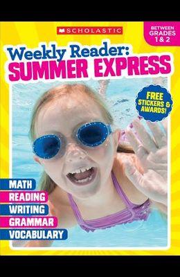 Weekly Reader: Summer Express (Between Grades 1 & 2) Workbook