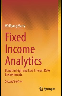 Fixed Income Analytics: Bonds in High and Low Interest Rate Environments