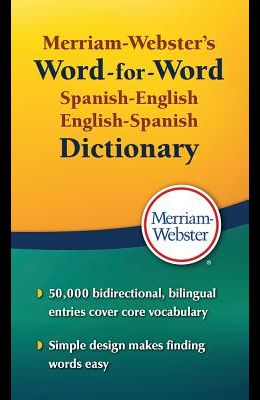 Merriam-Webster's Word-For-Word Spanish-English Dictionary