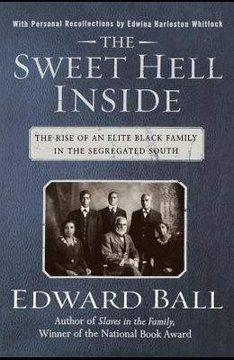 The Sweet Hell Inside: The Rise of an Elite Black Family in the Segregated South