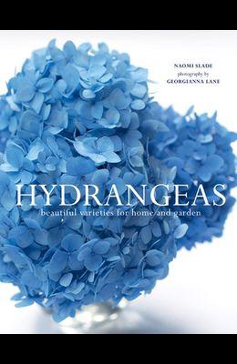 Hydrangeas: Beautiful Varieties for Home and Garden