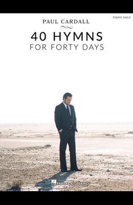 Paul Cardall - 40 Hymns for Forty Days: Piano Solo Songbook