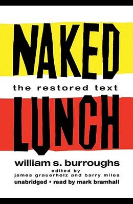 Naked Lunch: The Restored Text [With Headphones]