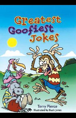 Greatest Goofiest Jokes