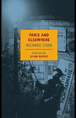 Paris and Elsewhere: Selected Writings