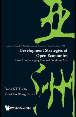Development Strategies of Open Economies: Cases from Emerging East and Southeast Asia