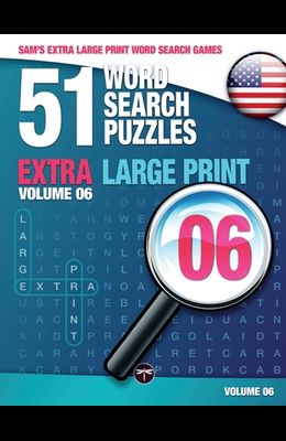Sam's Extra Large-Print Word Search Games: 51 Word Search Puzzles, Volume 6: Brain-stimulating puzzle activities for many hours of entertainment