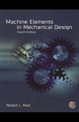 Machine Elements in Mechanical Design [With CDROM]