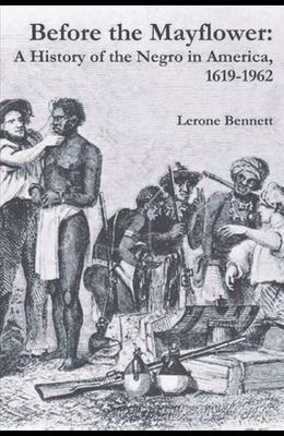 Before the Mayflower: A History of the Negro in America, 1619-1962