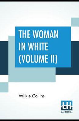 The Woman In White ( Volume II)