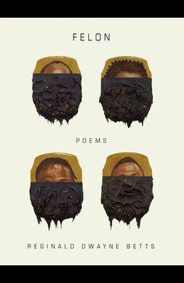Felon: Poems