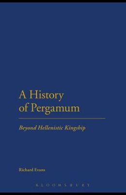 A History of Pergamum: Beyond Hellenistic Kingship