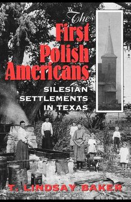 The First Polish Americans: Silesian Settlements in Texas