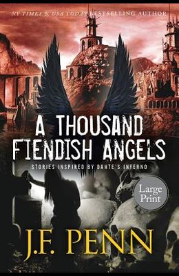 A Thousand Fiendish Angels: Large Print Short Stories Inspired By Dante's Inferno