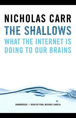 The Shallows: What the Internet Is Doing to Our Brains [With Earbuds]