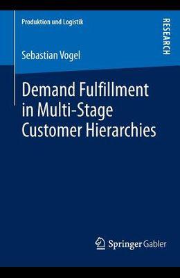 Demand Fulfillment in Multi-Stage Customer Hierarchies