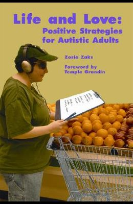 Life and Love: Positive Strategies for Autistic Adults