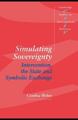 Simulating Sovereignty: Intervention, the State and Symbolic Exchange