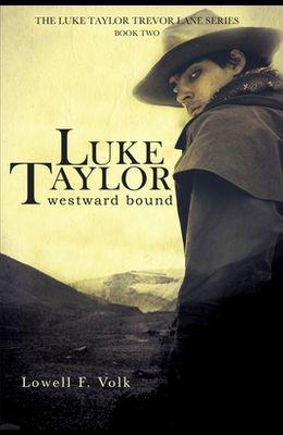 Luke Taylor: Westward Bound